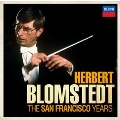 Herbert Blomstedt - The San Francisco Years<初回限定盤>