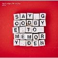 Say Goodbye to Memory Den<限定盤>