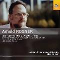 ロスナー: 管弦楽作品集 第3集