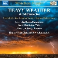 Heavy Weather 管楽器のための協奏曲集