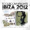 Toolroom Knights Ibiza 2012
