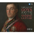 The Art of Goya and the Sound of the Spanish Guitar (The National Gallary)<限定盤>