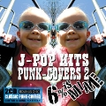 J-POP HITS PUNK-COVERS 2