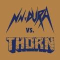 NN~DURA vs THORN<初回限定盤>