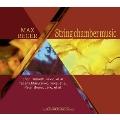 Reger: String Chamber Music