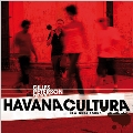 Gilles Peterson Presents Havana Cultura - New Cuba Sound<期間生産限定盤>
