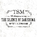 THE SILENCE OF SAKISHIMA