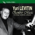Y.Levitin: Quintet Op.16, Trio Op.136, Five Pieces Op.15, etc