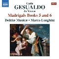 C.Gesualdo: Madrigals Books 5 and 6