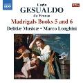 C.Gesualdo: Madrigals Books 5 and 6