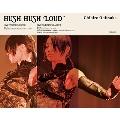 HUSH HUSH LOUD [DVD+CD+Photobook ]