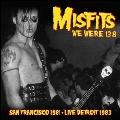 We Were 138: San Francisco 1981 & Live Detroit 1983<限定盤>