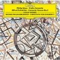 Philip Glass: Violin Concerto; Alfred Schnittke: Concerto Grosso No.5<限定盤>