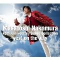 Masatoshi Nakamura 45th Anniversary Single Collection~yes! on the way~<通常盤>