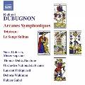 R.Dubugnon: Arcanes Symphoniques, Triptyque, Le Songe Salinas