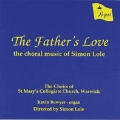 The Father's Love - The Choral Music of Simon Lole
