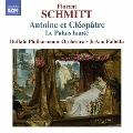 Florent Schmitt: Antoine et Cleopatre, Le Palais hante