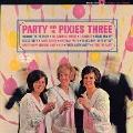 パーティー・ウィズ・ザ・ピクシーズ・スリー+8<紙ジャケット仕様初回限定盤>