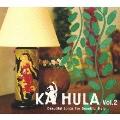 KA HULA Vol.2