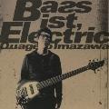 Bassist,Erectric