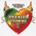 DANCEHALL PREMIER presents PREMIER LOVERS 3