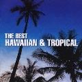 コーラス & ビッグバンドで聴くハワイアン & トロピカル