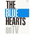 THE BLUE HEARTS on TV<通常版>