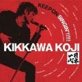 KEEP ON SINGIN'!!!!! 日本一心<通常盤>