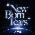 New Born Tears