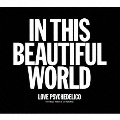 IN THIS BEAUTIFUL WORLD [CD+DVD]<初回盤>