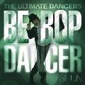 THE ULTIMATE DANCERS -BE-BOP DANCER-
