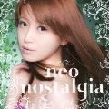 ネオ・ノスタルジア [CD+DVD]