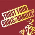 "TRUST YOUR SOULS ""NAGOYA""vol.2"