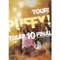 TOUR! PUFFY! TOUR! 10 FINAL