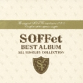 SOFFet BEST ALBUM ~ALL SINGLES COLLECTION~ [CD+DVD]