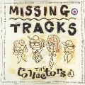 ザ・コレクターズ/MISSING TRACKS [COCP-35183]
