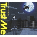 Trust Me (アニメ仕様盤) [CD+DVD]<期間生産限定盤>
