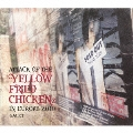 """ATTACK OF THE """"YELLOW FRIED CHICKENz"""" IN EUROPE 2010"""