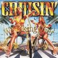 CRUISIN' -We Taking Over-