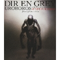 UROBOROS -with the proof in the name of living...- AT NIPPON BUDOKAN [Blu-ray] Extended Cut