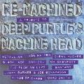 ディープ・パープル マシン・ヘッド・トリビュート : リ・マシンド [CD+DVD]<初回限定盤>