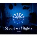 Sleepless Nights [CD+DVD]<初回生産限定盤>
