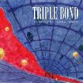 TRIPLE BOND