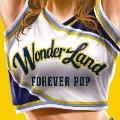 ワンダーランド3 FOREVER POP
