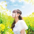 Hey World [CD+DVD]<初回限定盤>