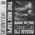 THE MIX TAPE VOLUME #1 BACK TO THE Classic Cuts