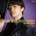 Yoshio Inoue sings Disney ~One Night Dream! The Live [CD+DVD]