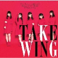 TAKE WING [CD+DVD]<タイプB>