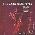 ジャズ・ジャイアンツ '56<初回プレス完全限定盤>