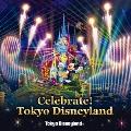 東京ディズニーランド Celebrate! Tokyo Disneyland CD